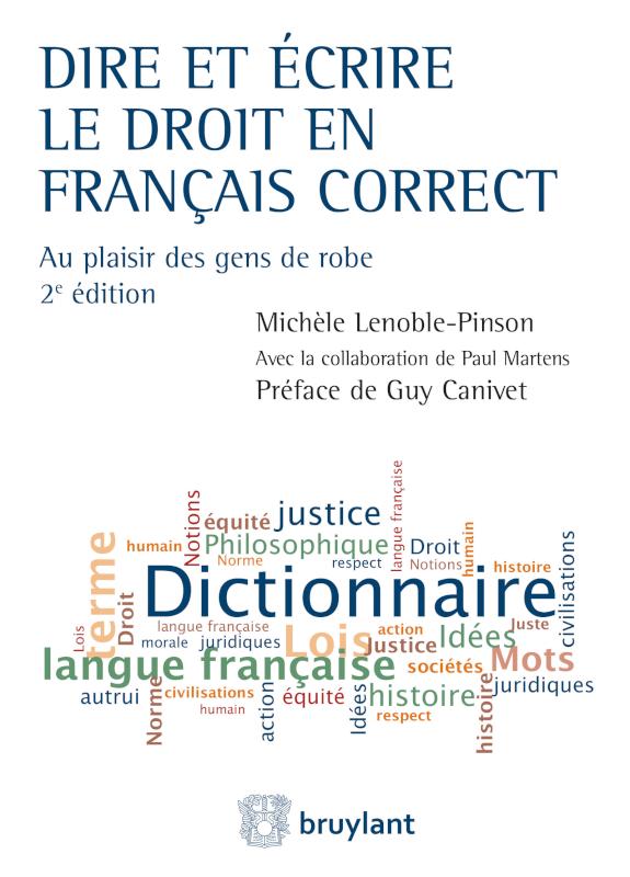 Dire et écrire le droit en français correct - Michèle Lenoble-Pinson