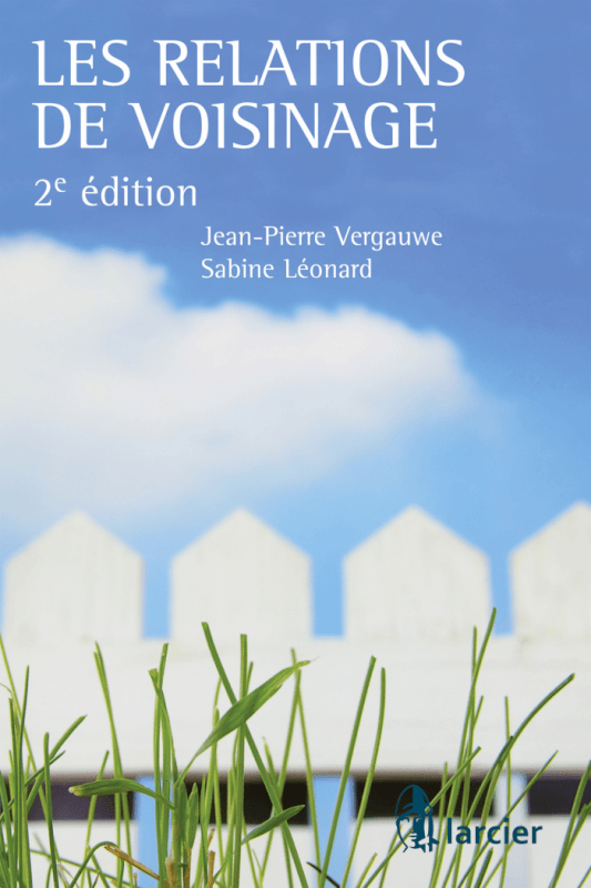 Les relations de voisinage - Sabine Léonard, Jean-Pierre Vergauwe