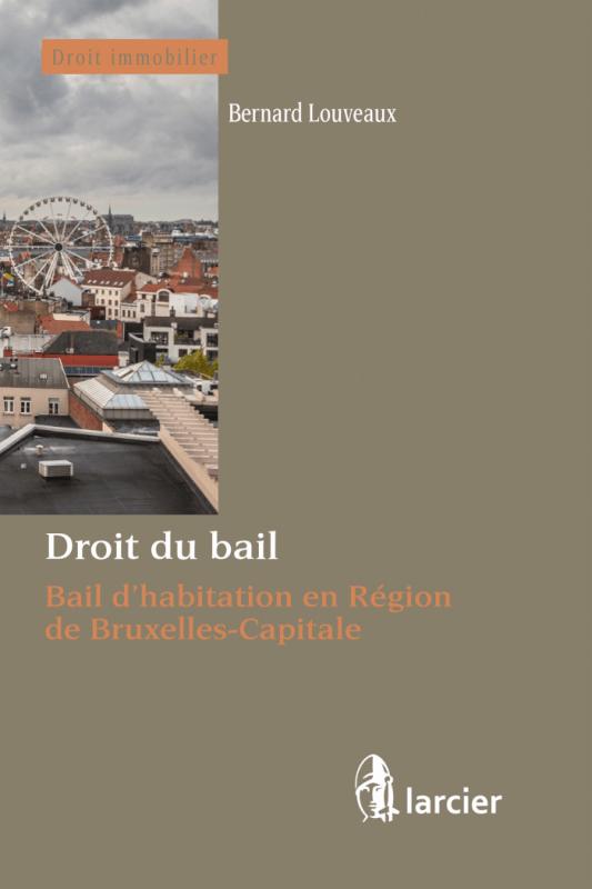 Une brique pour les nouveaux baux bruxellois - Bernard Louveaux Avocat au barreau de Bruxelles (Cabinet Wery Legal)