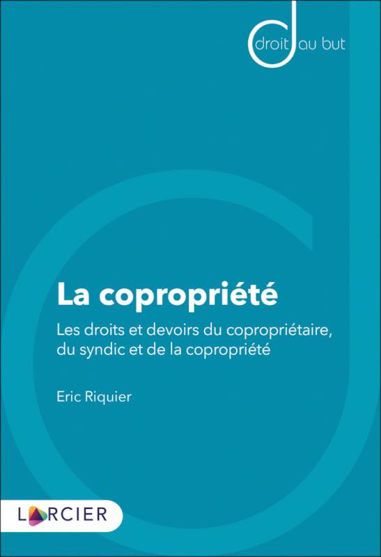 La copropriété - Eric Riquier, Avocat, professeur à l'Université libre de Bruxelles