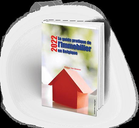 Le guide pratique de l'immobilier en Belgique (édition 2022) - Philippe Van Someren